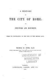 A History of the City of Rome: Its Structures and Monuments