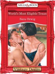 World's Most Eligible Texan (Mills & Boon Desire) (Texas Cattleman's Club, Book 7)