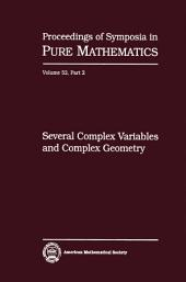 Several Complex Variables and Complex Geometry: Volume 52, Part 2