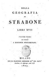 Della geografia di Strabone libri 17: Volume primo che contiene i Discorsi preliminari, Volumi 2-5