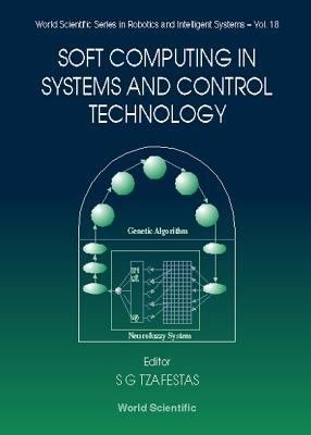 Soft Computing in Systems and Control Technology