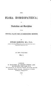 The Flora Homoeopathica: Volume 1