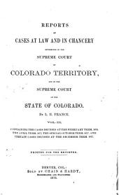 Reports of Cases at Law and in Chancery Determined in the Supreme Court of Colorado Territory: Volume 3