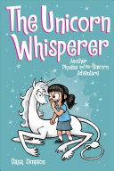 The Unicorn Whisperer  Phoebe and Her Unicorn Series Book 10  Book