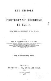 The History of Protestant Missions in India: From Their Commencement in 1706 to 1871