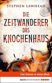 Die Zeitwanderer / Das Knochenhaus: Zwei Romane in einem eBook