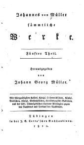 Johannes von Müller sämmtliche Werke: Band 5