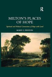 Milton's Places of Hope: Spiritual and Political Connections of Hope with Land