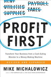Profit First:Transform Your Business from a Cash-Eating Monster to a Money-Making Machine
