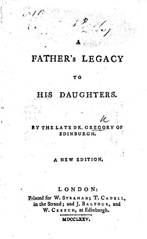 A Father s Legacy to his Daughters     The second edition