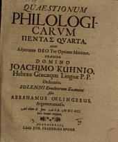 Quaestionum philologicarum pentas IV.