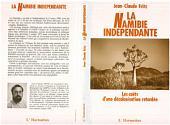 La Namibie indépendante: Les coûts d'une décolonisation retardée