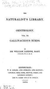 The Naturalist's Library: Gallinaceous birds, Game birds and pigeons