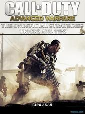 Call of Duty Advanced Warfare the Unofficial Strategies Tricks and Tips