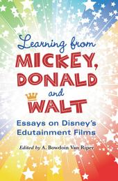 Learning from Mickey, Donald and Walt: Essays on Disney's Edutainment Films