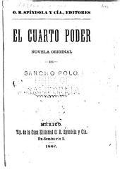 El cuarto poder: novela original de Sancho Polo [pseud.]