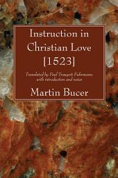Instruction in Christian Love [1523]