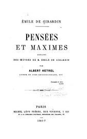 Pensées et maximes: extraites des oeuvres de M. Émile de Girardin