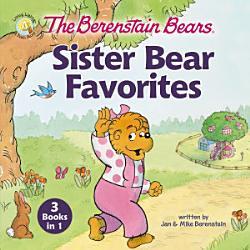 The Berenstain Bears Sister Bear Favorites PDF