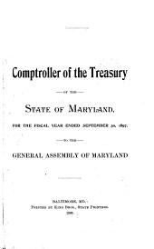 Annual Report of the Comptroller of the Treasury Department for the Fiscal Year Ended ... to the General Assembly of Maryland