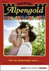 Alpengold - Folge 217: Wer die Maikönigin küsst -