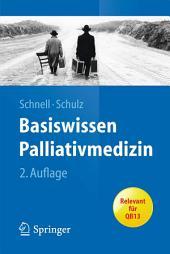 Basiswissen Palliativmedizin: Ausgabe 2