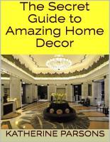 The Secret Guide to Amazing Home Decor PDF