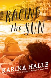 Racing the Sun: A Novel