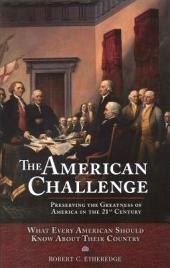 American Challenge: Preserving the Greatness of America in the 21st Century