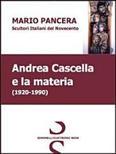 Andrea Cascella e la materia. Scultori italiani del Novecento