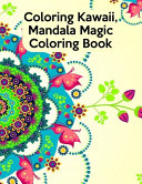 Coloring Kawaii, Mandala Magic Coloring Book