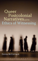 Queer Postcolonial Narratives and the Ethics of Witnessing