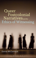Queer Postcolonial Narratives and the Ethics of Witnessing PDF