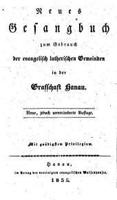Neues Gesangbuch zum Gebrauch der evangelisch-lutherischen Gemeinden in der Grafschaft Hanau
