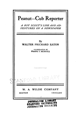 Peanut, Cub Reporter: A Boy Scout's Life and Adventures on a Newspaper