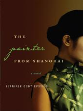 The Painter from Shanghai: A Novel