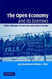 The Open Economy and its Enemies: Public Attitudes in East Asia and Eastern Europe