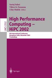 High Performance Computing - HiPC 2002: 9th International Conference Bangalore, India, December 18-21, 2002, Proceedings