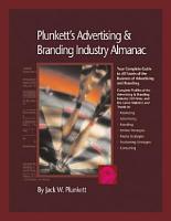 Plunkett s Advertising   Branding Industry Almanac 2008  Advertising   Branding Industry Market Research  Statistics  Trends   Leading Companies PDF