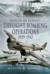 Daylight Bombing Operations 1939-1942