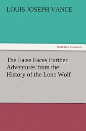The False Faces Further Adventures from the History of the Lone Wolf