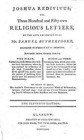 Joshua Redivivus: Or, Three Hundred and Fifty-two Religious Letters, by the Late ... Mr. Samuel Rutherfoord, ... Divided Into Three Parts. ...