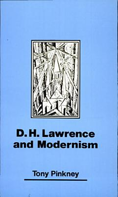D H  Lawrence and Modernism PDF