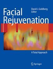 Facial Rejuvenation: A Total Approach