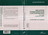 RELATIONS INTERNATIONALES CONTEMPORAINES: Un monde en perte de repères - (Deuxième édition revue et augmentée)
