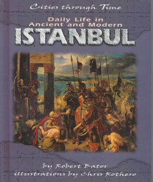 Daily Life in Ancient and Modern Istanbul PDF