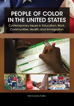 People of Color in the United States: Contemporary Issues in Education, Work, Communities, Health, and Immigration [4 volumes]