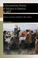 A Documentary History of Religion in America to 1877 PDF