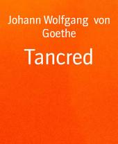 Tancred: Trauerspiel in fünf Aufzügen, nach Voltaire