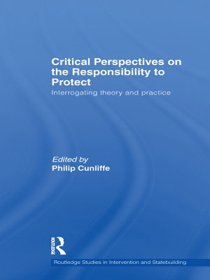 Critical Perspectives on the Responsibility to Protect PDF